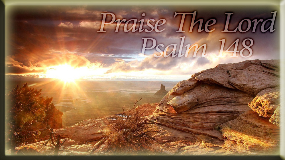 Praise The Lord Psalm 148